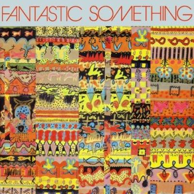 Fantastic Something - Fantastic Something